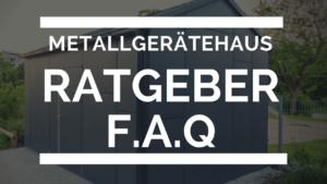 Metallgerätehaus Ratgeber Artikel FAQ